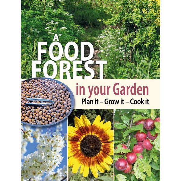 A Food Forest in your Garden *OUT NOW*