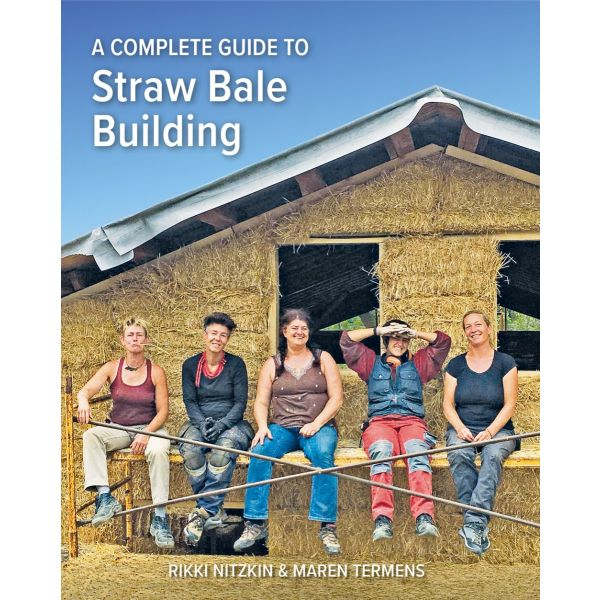 A Complete Guide to Straw Bale Building *Available now*