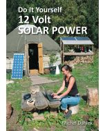 Do It Yourself 12 Volt Solar Power *being reprinted, available to preorder*