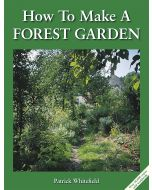 How to Make a Forest Garden *out of stock, being reprinted, available to preorder*