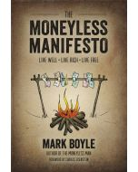 The Moneyless Manifesto *being reprinted  - available to preorder*