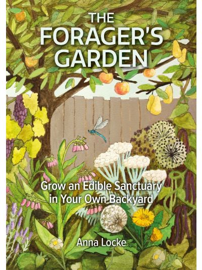 The Forager's Garden *Available March 2021, preorder now*