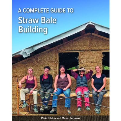 A Complete Guide to Straw Bale Building *Preorder now*