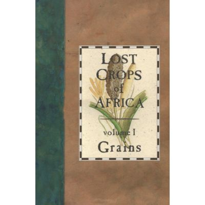 Lost Crops of Africa: Volume I: Grain