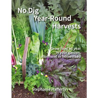 No Dig Year-Round Harvests *Published April 2021, available for preorder*