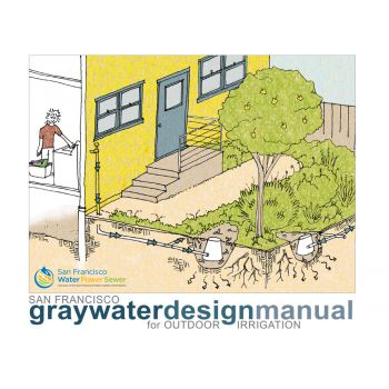 San Francisco Graywater Design Manual for Outdoor Irrigation