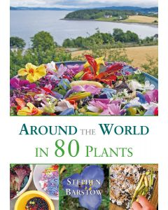 Around the World in 80 Plants - Reprint due mid-April