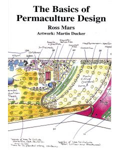 The Basics of Permaculture Design *being reprinted*