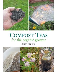 Compost Teas for the Organic Grower   *Available from May. Preorder now*