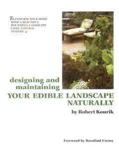 Designing and Maintaining your Edible Landscape Naturally *being reprinted, available to preorder*