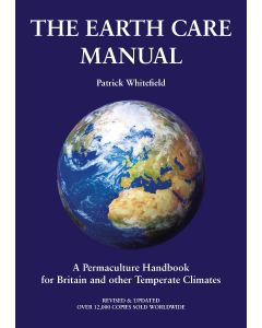 The Earth Care Manual *being reprinted, available for preorder*