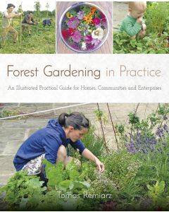 Forest Gardening in Practice - reprint due shortly