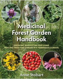 The Medicinal Forest Garden Handbook *OUT NOW*