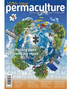 Permaculture magazine issue #100 - out 30th April